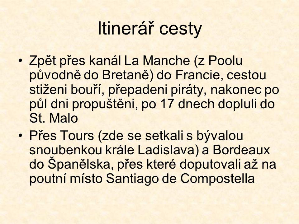 Itinerář cesty Navštívila také tehdejší konec světa - mys Fínisterre Zpáteční cesta vedla přes Portugalsko (dopis pro Eleonoru Avizovnu) Barcelonu a jižní Francii, města v severní Itálii do rakouských zemí (předání dopisu ve Štýrském Hradci) zpět do Čech