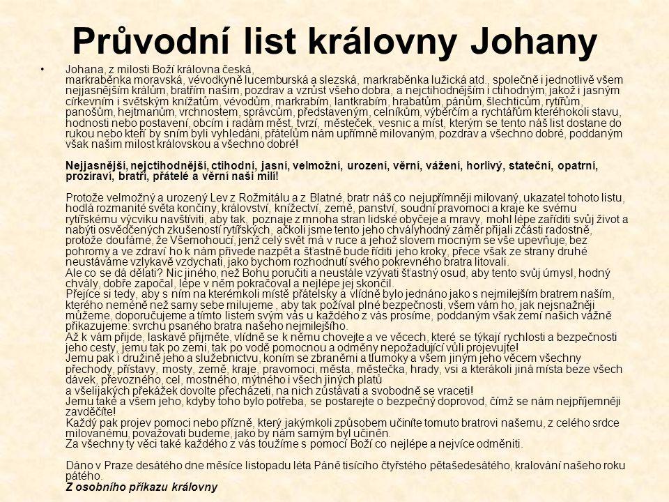Průvodní list královny Johany Johana, z milosti Boží královna česká, markraběnka moravská, vévodkyně lucemburská a slezská, markraběnka lužická atd.,