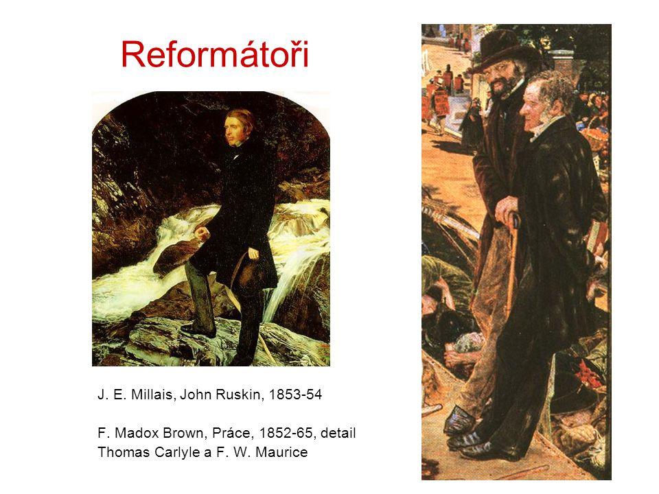 Reformátoři J. E. Millais, John Ruskin, 1853-54 F. Madox Brown, Práce, 1852-65, detail Thomas Carlyle a F. W. Maurice