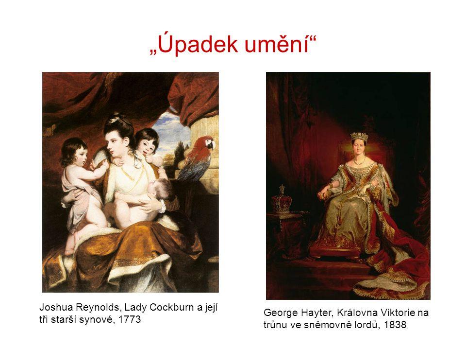 """""""Úpadek umění"""" Joshua Reynolds, Lady Cockburn a její tři starší synové, 1773 George Hayter, Královna Viktorie na trůnu ve sněmovně lordů, 1838"""