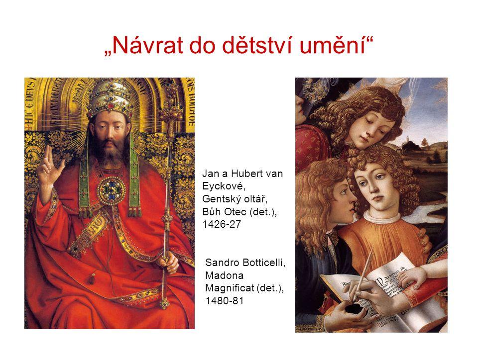 """""""Návrat do dětství umění"""" Jan a Hubert van Eyckové, Gentský oltář, Bůh Otec (det.), 1426-27 Sandro Botticelli, Madona Magnificat (det.), 1480-81"""