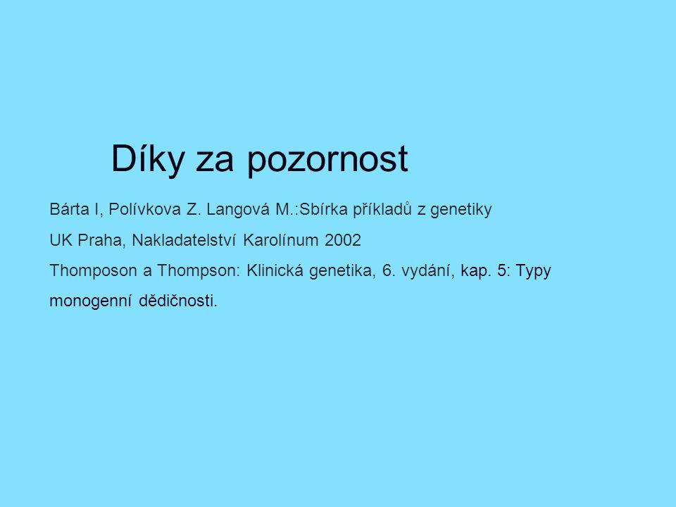 Díky za pozornost Bárta I, Polívkova Z.