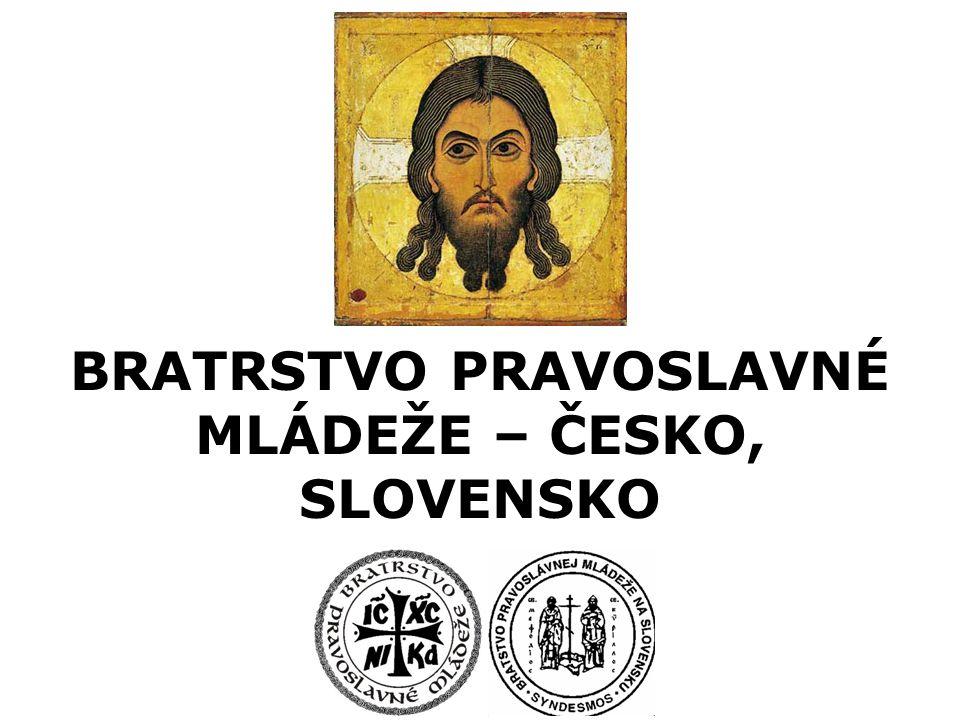 BRATRSTVO PRAVOSLAVNÉ MLÁDEŽE – ČESKO, SLOVENSKO
