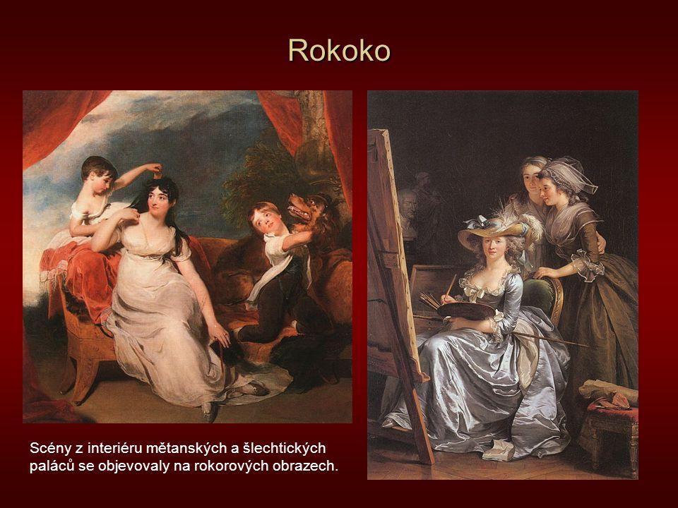 Rokoko Scény z interiéru mětanských a šlechtických paláců se objevovaly na rokorových obrazech.