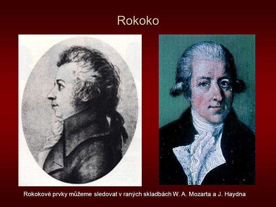 Rokoko Rokokové prvky můžeme sledovat v raných skladbách W. A. Mozarta a J. Haydna