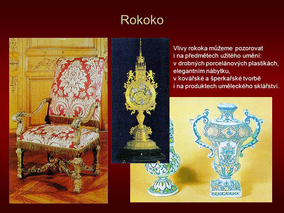 Rokoko Vlivy rokoka můžeme pozorovat i na předmětech užitého umění: v drobných porcelánových plastikách, elegantním nábytku, v kovářské a šperkařské t