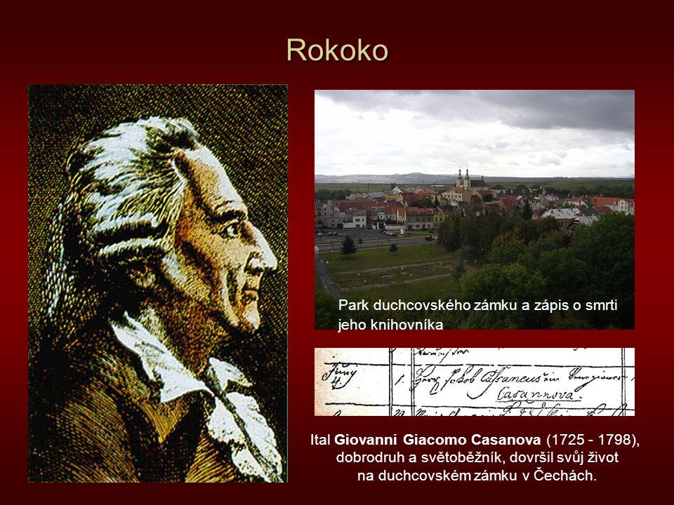 Rokoko Ital Giovanni Giacomo Casanova (1725 - 1798), dobrodruh a světoběžník, dovršil svůj život na duchcovském zámku v Čechách. Park duchcovského zám