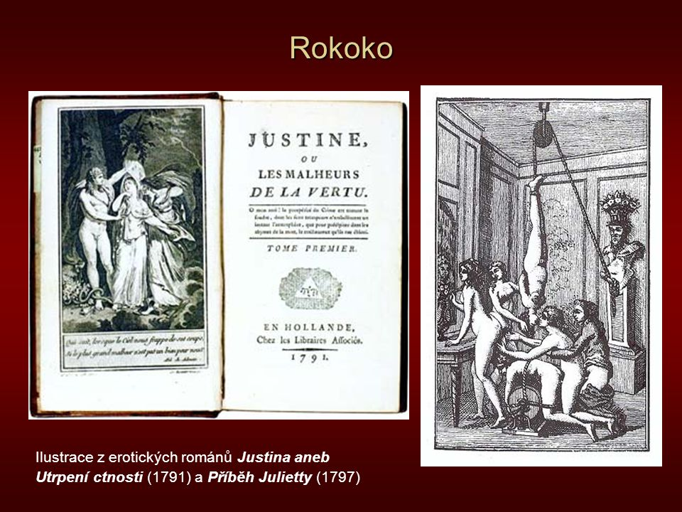 Rokoko Ilustrace z erotických románů Justina aneb Utrpení ctnosti (1791) a Příběh Julietty (1797)