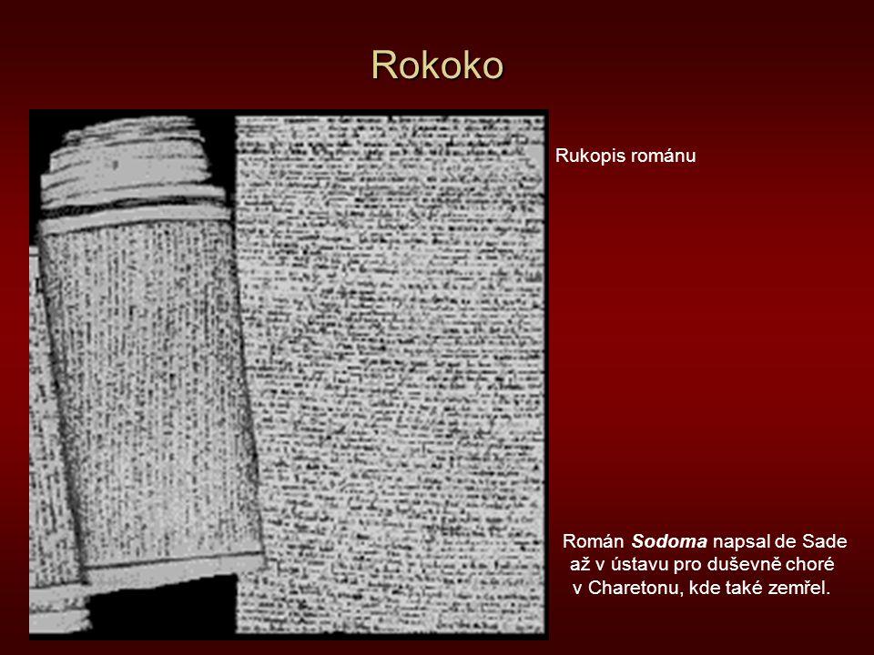 Rokoko Román Sodoma napsal de Sade až v ústavu pro duševně choré v Charetonu, kde také zemřel. Rukopis románu