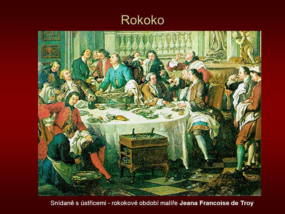Rokoko Snídaně s ústřicemi - rokokové období malíře Jeana Francoise de Troy
