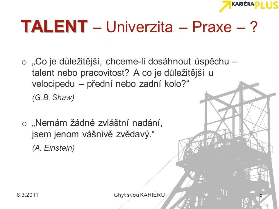"""TALENT TALENT – Univerzita – Praxe – ? o """"Co je důležitější, chceme-li dosáhnout úspěchu – talent nebo pracovitost? A co je důležitější u velocipedu –"""