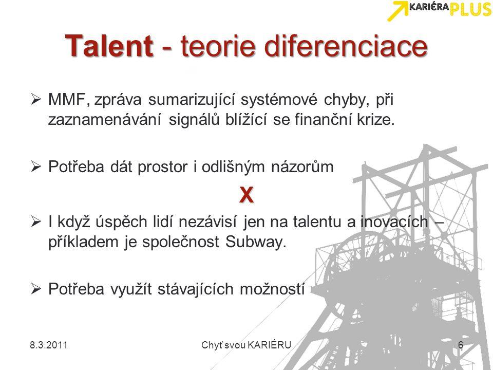 Talent - teorie diferenciace  MMF, zpráva sumarizující systémové chyby, při zaznamenávání signálů blížící se finanční krize.  Potřeba dát prostor i