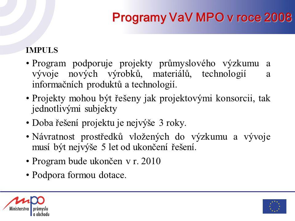 IMPULS Program podporuje projekty průmyslového výzkumu a vývoje nových výrobků, materiálů, technologií a informačních produktů a technologií. Projekty