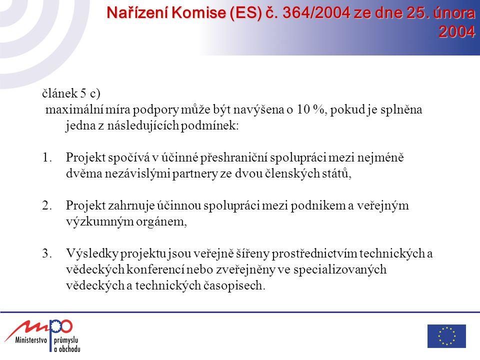 Nařízení Komise (ES) č. 364/2004 ze dne 25. února 2004 článek 5 c) maximální míra podpory může být navýšena o 10 %, pokud je splněna jedna z následují