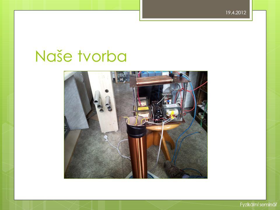 Naše tvorba 19.4.2012 Fyzikální seminář