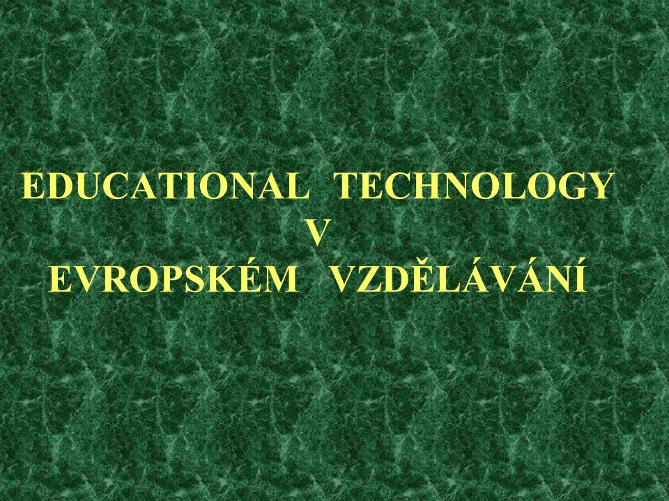 EDUCATIONAL TECHNOLOGY V EVROPSKÉM VZDĚLÁVÁNÍ