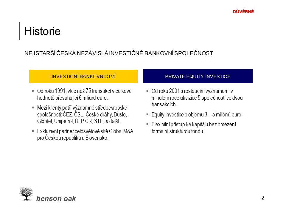 DŮVĚRNÉ benson oak 2 Historie NEJSTARŠÍ ČESKÁ NEZÁVISLÁ INVESTIČNĚ BANKOVNÍ SPOLEČNOST  Od roku 1991; více než 75 transakcí v celkové hodnotě přesahu