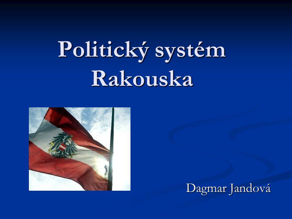 Politický systém Rakouska Dagmar Jandová