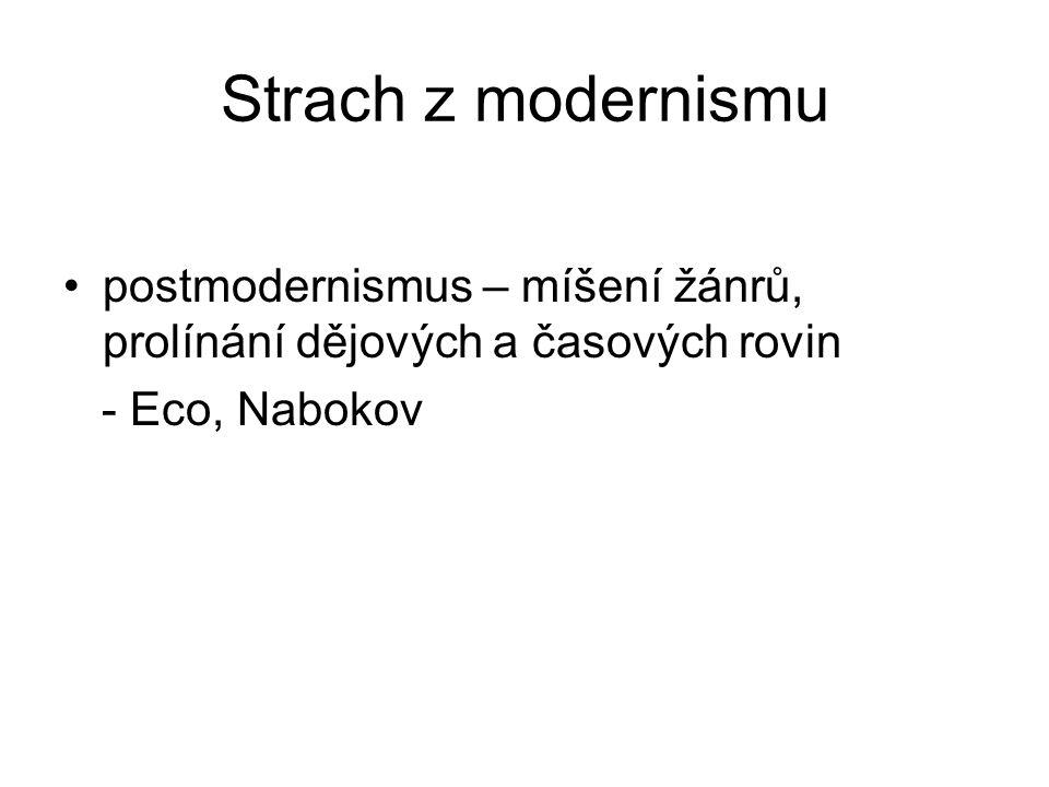 Strach z modernismu postmodernismus – míšení žánrů, prolínání dějových a časových rovin - Eco, Nabokov