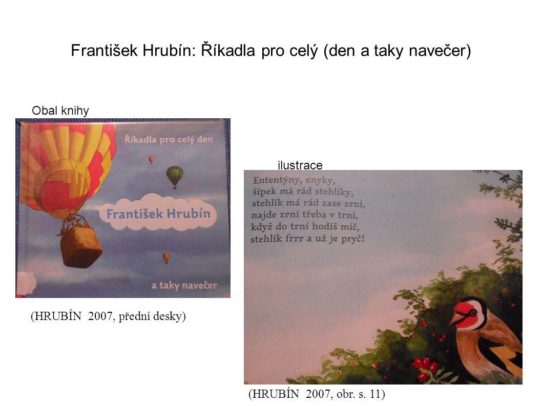 František Hrubín: Říkadla pro celý (den a taky navečer) Obal knihy ilustrace (HRUBÍN 2007, přední desky) (HRUBÍN 2007, obr.
