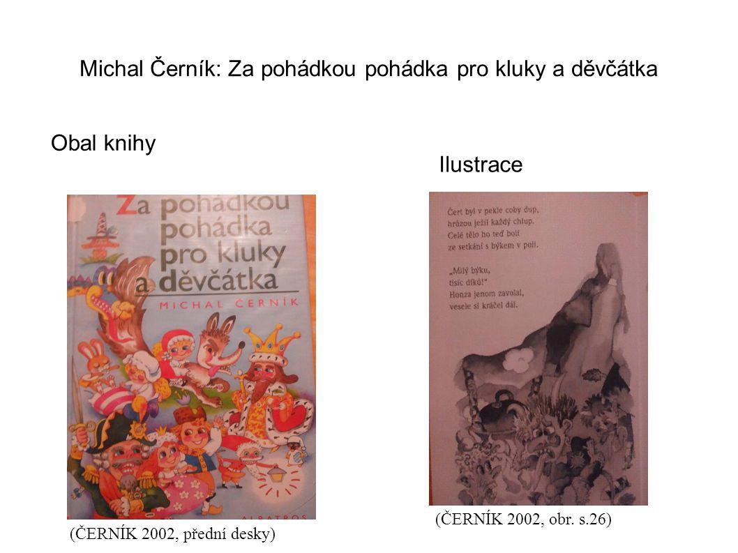 Michal Černík: Za pohádkou pohádka pro kluky a děvčátka Obal knihy Ilustrace (ČERNÍK 2002, přední desky) (ČERNÍK 2002, obr.