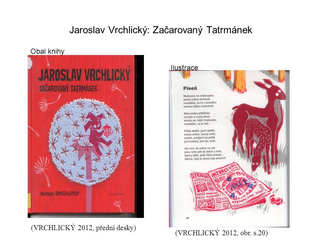 Jaroslav Vrchlický: Začarovaný Tatrmánek Ilustrace (VRCHLICKÝ 2012, přední desky) (VRCHLICKÝ 2012, obr.