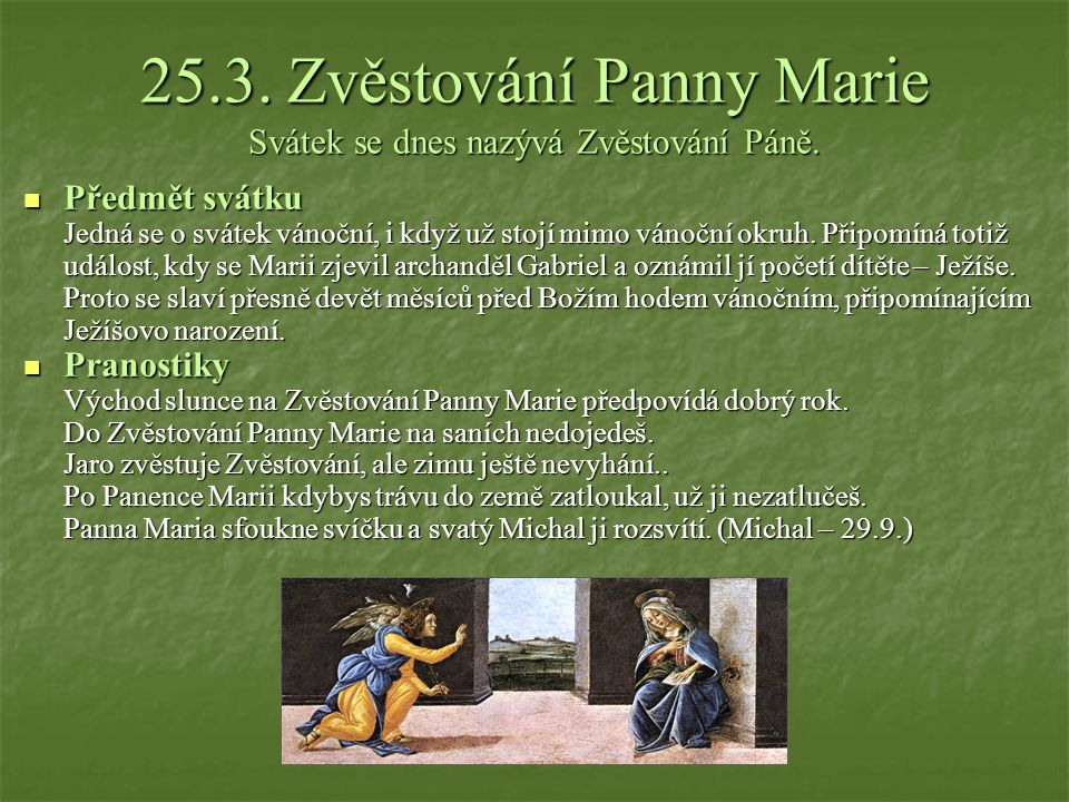 25.3.Zvěstování Panny Marie Svátek se dnes nazývá Zvěstování Páně.