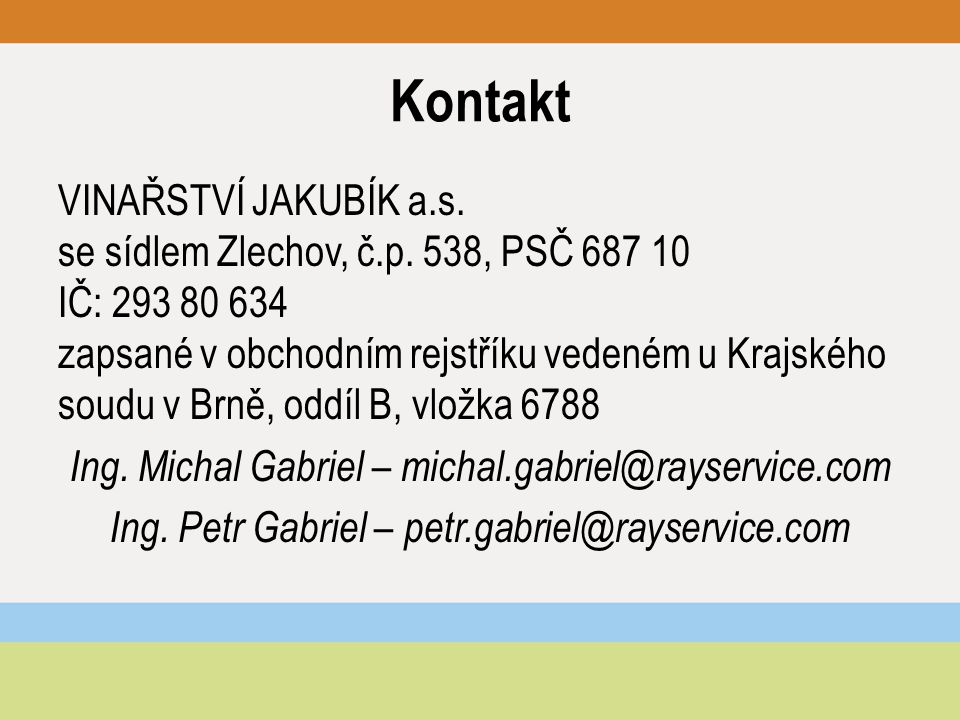 Kontakt VINAŘSTVÍ JAKUBÍK a.s. se sídlem Zlechov, č.p.