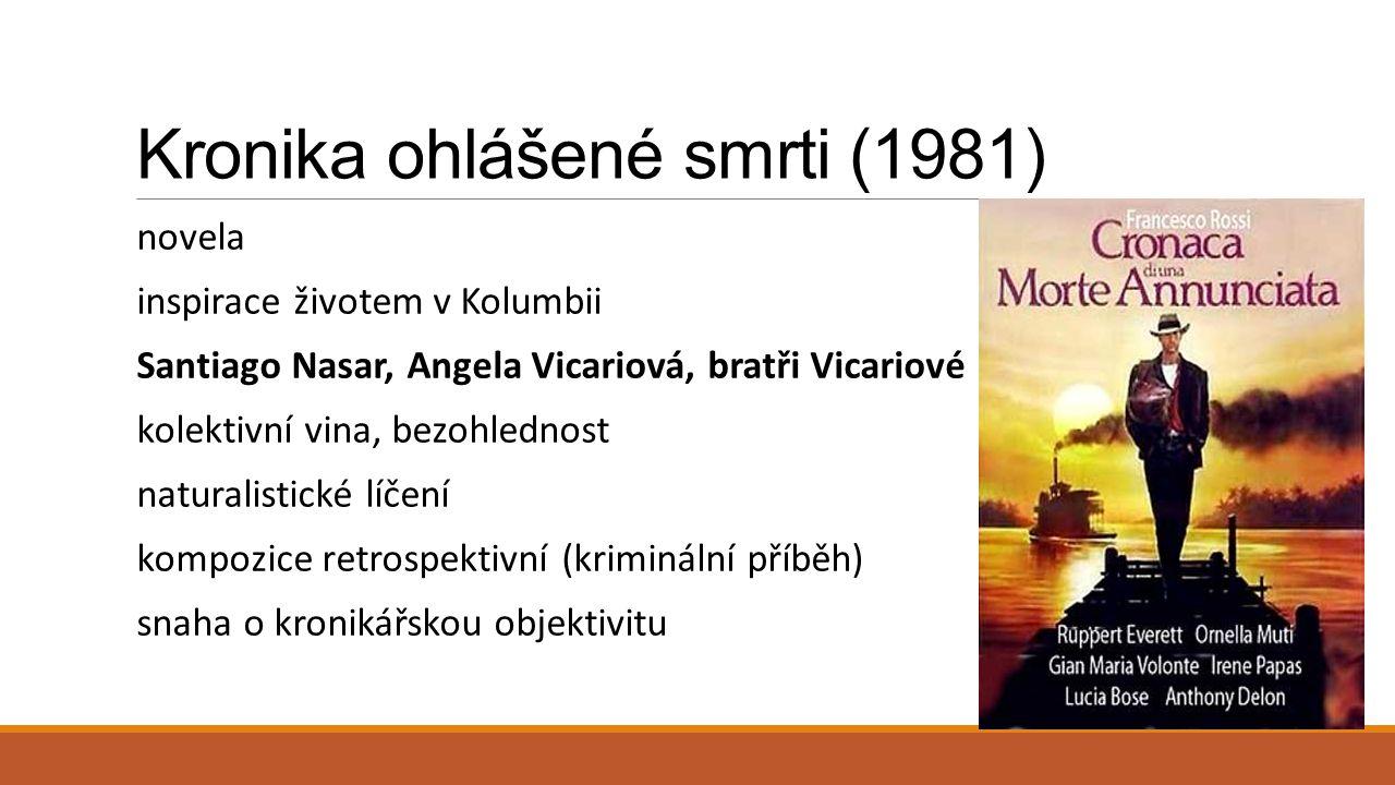 Kronika ohlášené smrti (1981) novela inspirace životem v Kolumbii Santiago Nasar, Angela Vicariová, bratři Vicariové kolektivní vina, bezohlednost nat