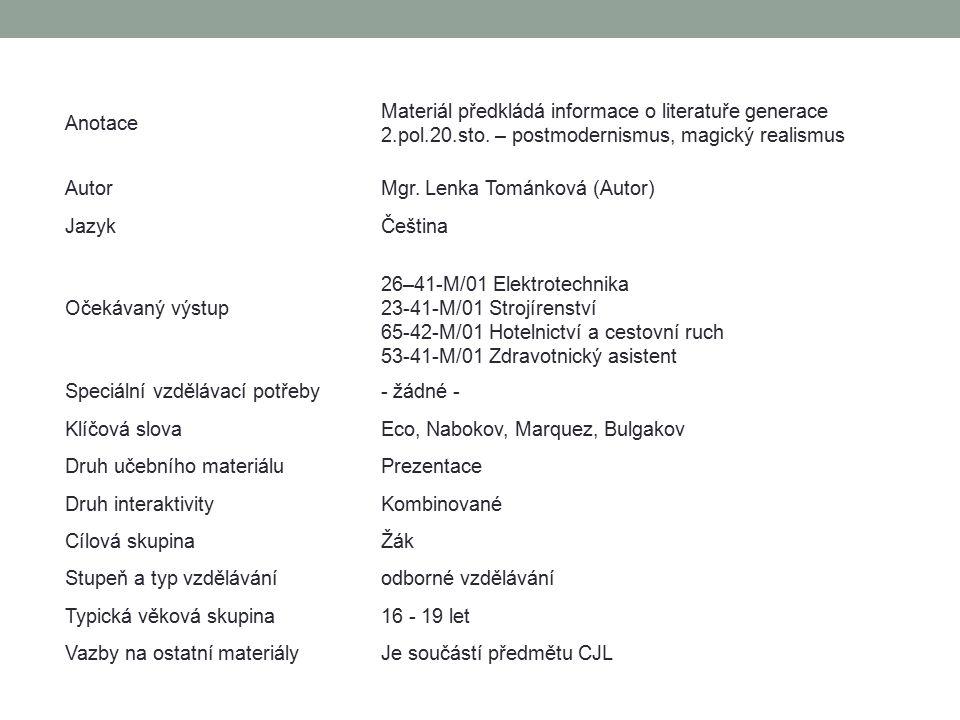 Anotace Materiál předkládá informace o literatuře generace 2.pol.20.sto.