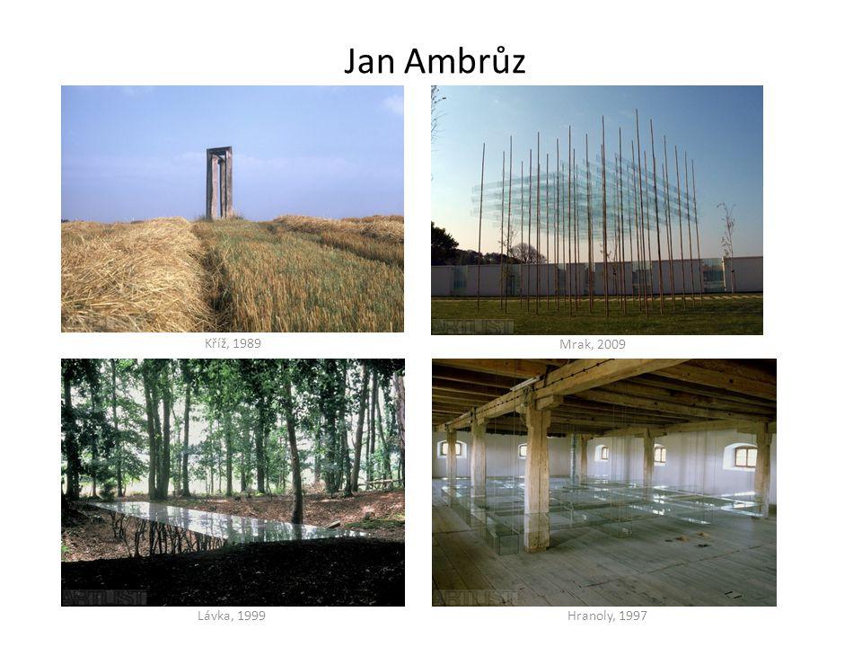 Jan Ambrůz Kříž, 1989 Lávka, 1999Hranoly, 1997 Mrak, 2009