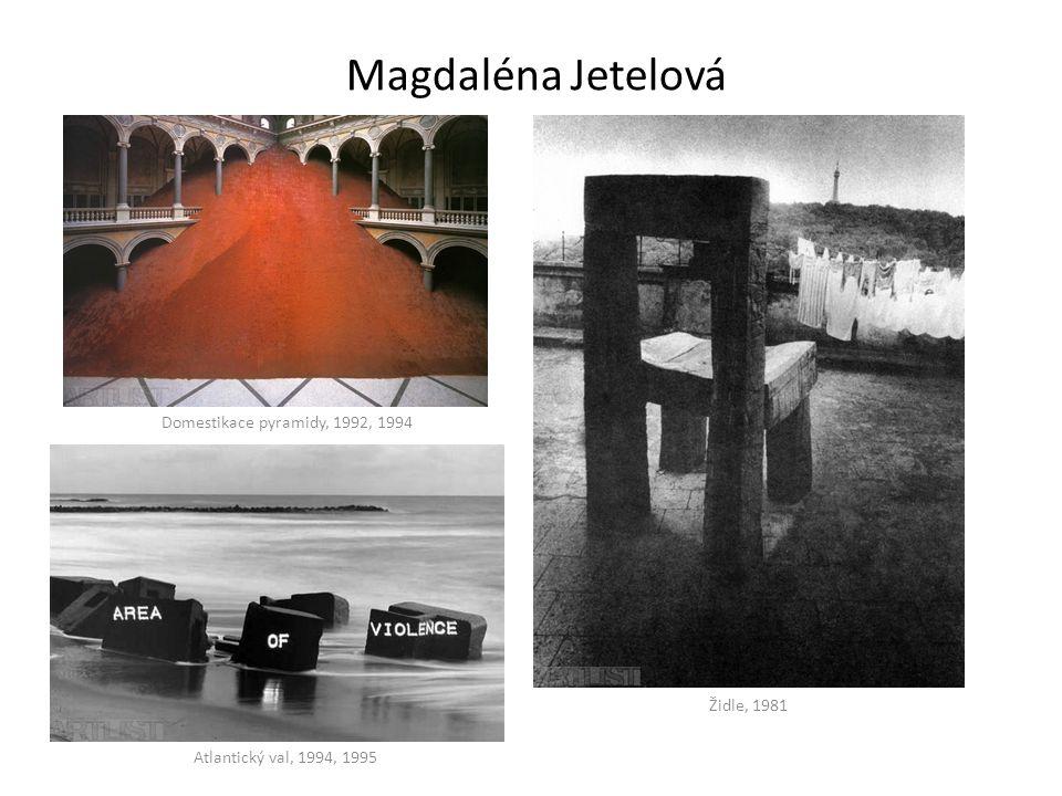 Magdaléna Jetelová Domestikace pyramidy, 1992, 1994 Atlantický val, 1994, 1995 Židle, 1981