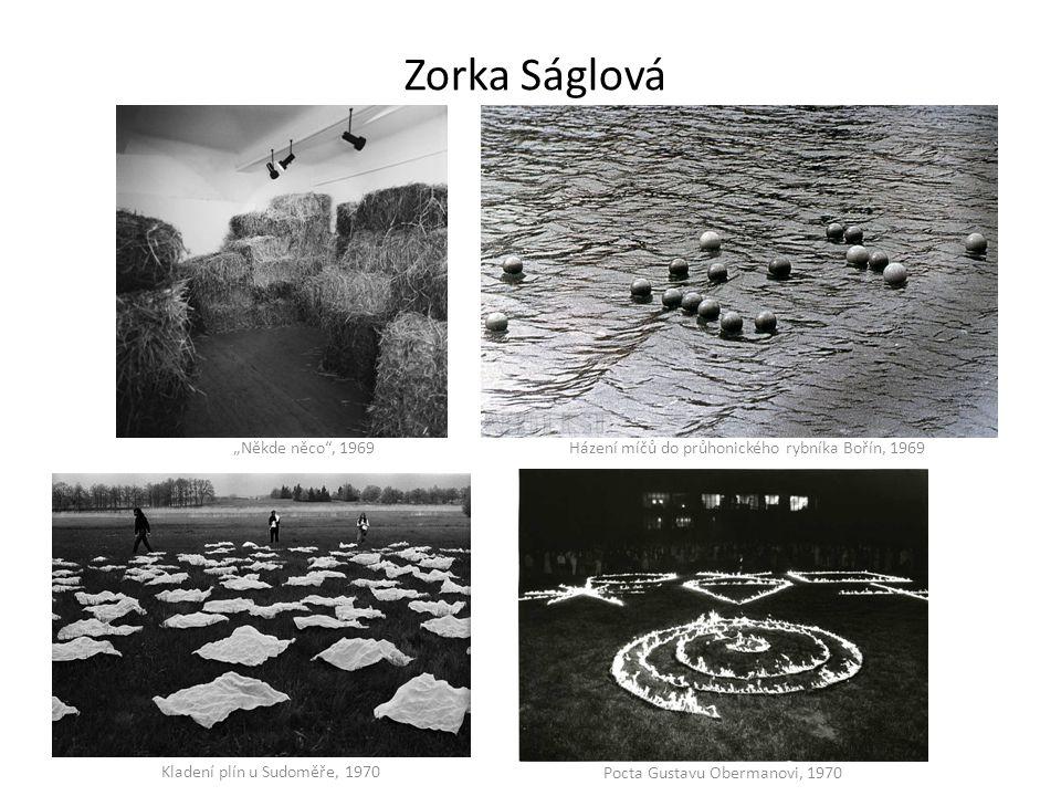 """Zorka Ságlová """"Někde něco"""", 1969 Kladení plín u Sudoměře, 1970 Házení míčů do průhonického rybníka Bořín, 1969 Pocta Gustavu Obermanovi, 1970"""