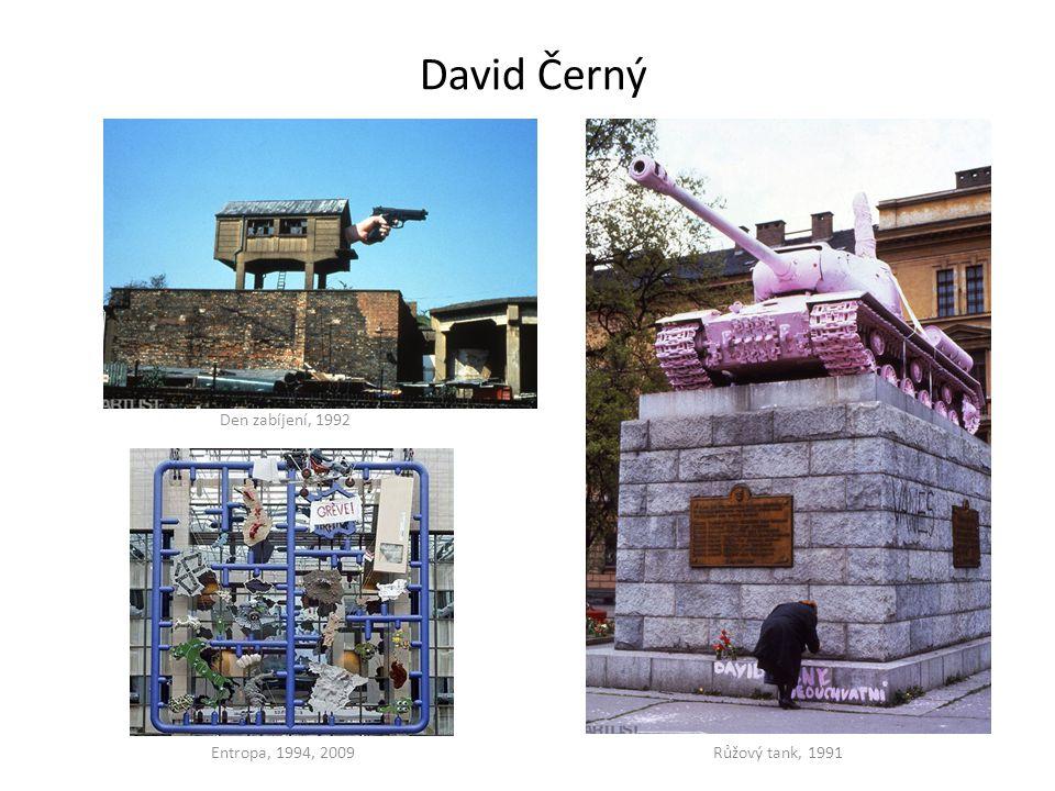 David Černý Den zabíjení, 1992 Entropa, 1994, 2009Růžový tank, 1991