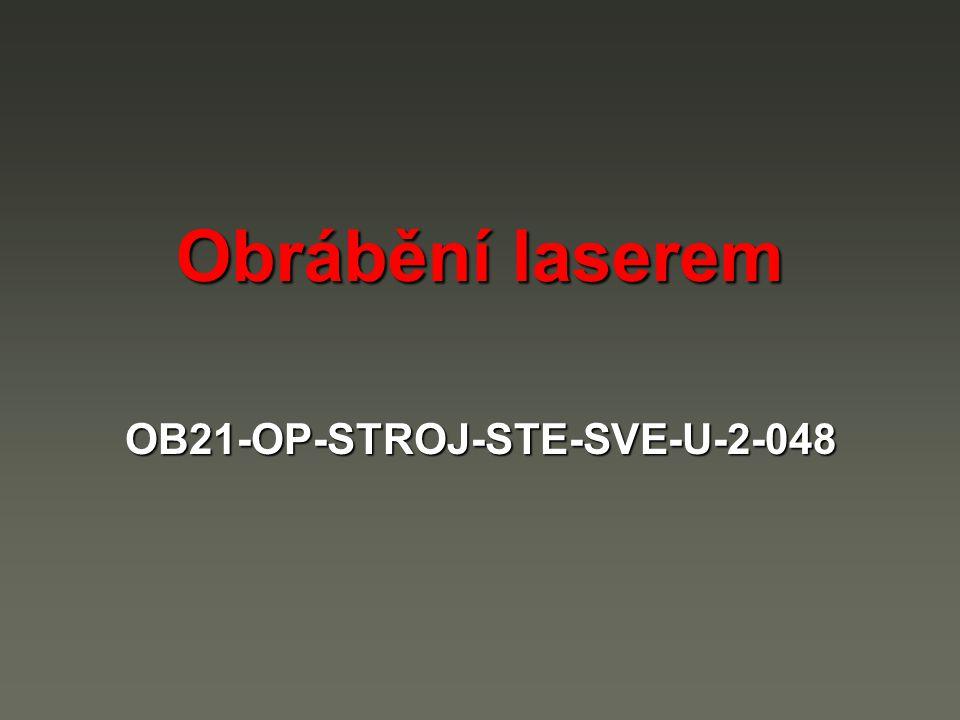 Obrábění laserem OB21-OP-STROJ-STE-SVE-U-2-048