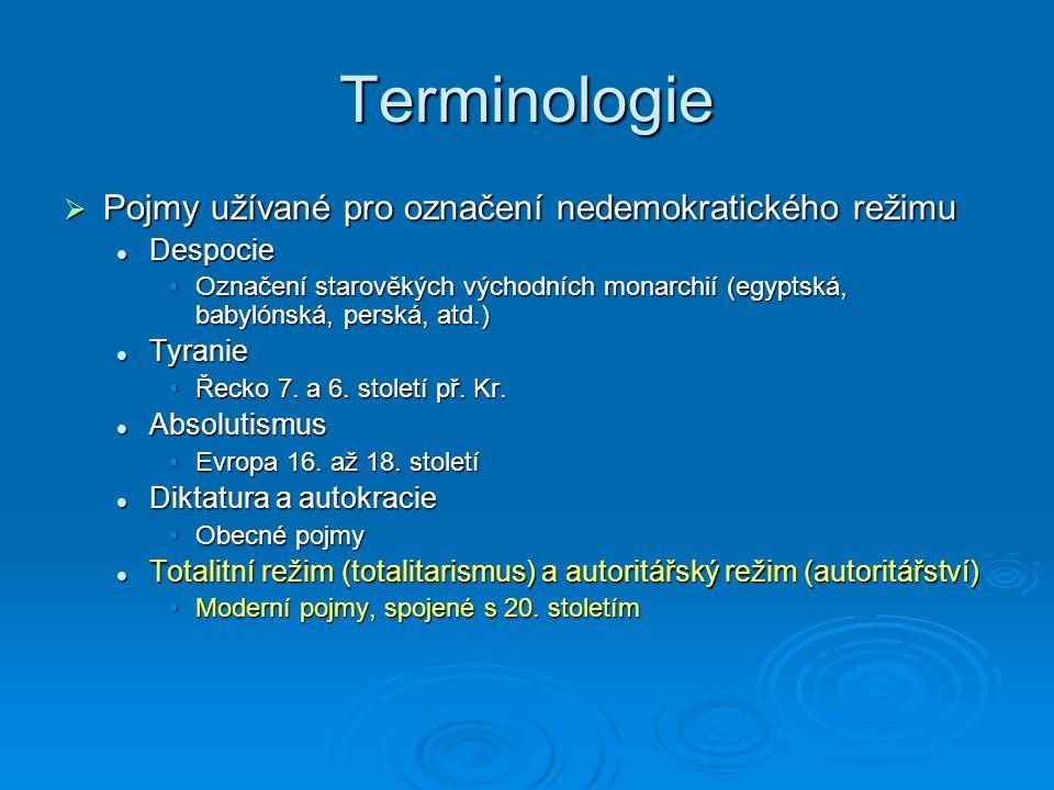 Terminologie  První generace prací o nedemokratických režimech pracovala hlavně s pojmem totalitarismus, totalita, totalitní režim  Nerozlišovala mezi jednotlivými typy nedemokratických režimů a hovořila jen o totalitních režimech.