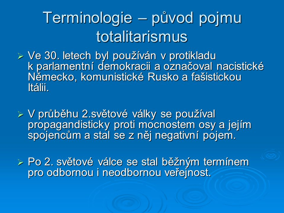 Terminologie – původ pojmu totalitarismus  Ve 30.