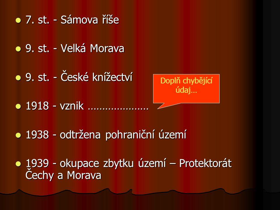 7.st. - Sámova říše 7. st. - Sámova říše 9. st. - Velká Morava 9.