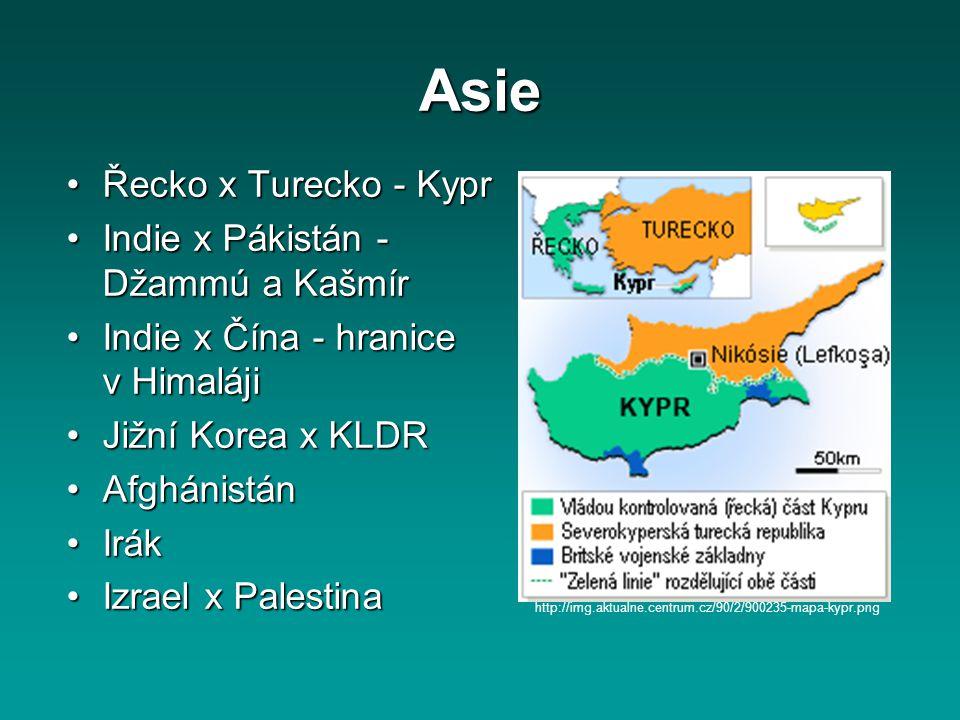 Asie Řecko x Turecko - KyprŘecko x Turecko - Kypr Indie x Pákistán - Džammú a KašmírIndie x Pákistán - Džammú a Kašmír Indie x Čína - hranice v Himalá