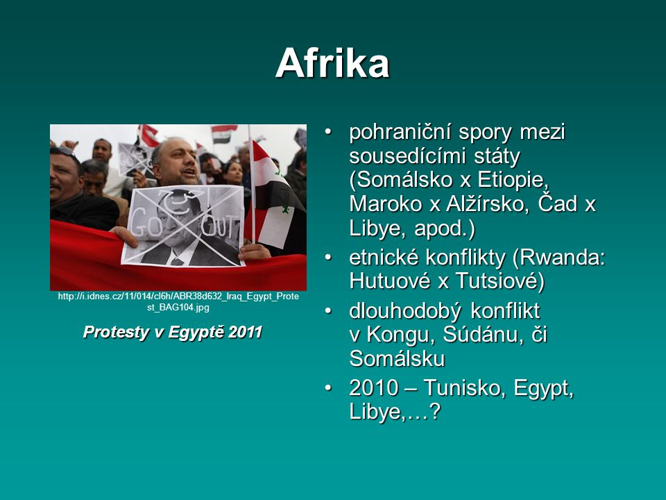 Afrika pohraniční spory mezi sousedícími státy (Somálsko x Etiopie, Maroko x Alžírsko, Čad x Libye, apod.)pohraniční spory mezi sousedícími státy (Som