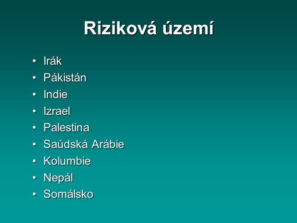 Riziková území IrákIrák PákistánPákistán IndieIndie IzraelIzrael PalestinaPalestina Saúdská ArábieSaúdská Arábie KolumbieKolumbie NepálNepál SomálskoS