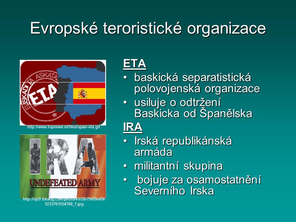 Evropské teroristické organizace ETA baskická separatistická polovojenská organizacebaskická separatistická polovojenská organizace usiluje o odtržení