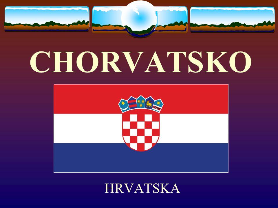 CHORVATSKO HRVATSKA