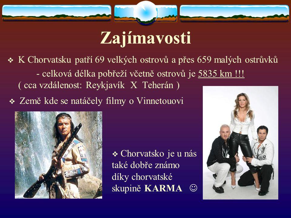 Zajímavosti KK Chorvatsku patří 69 velkých ostrovů a přes 659 malých ostrůvků - celková délka pobřeží včetně ostrovů je 5835 km !!! ( cca vzdálenost