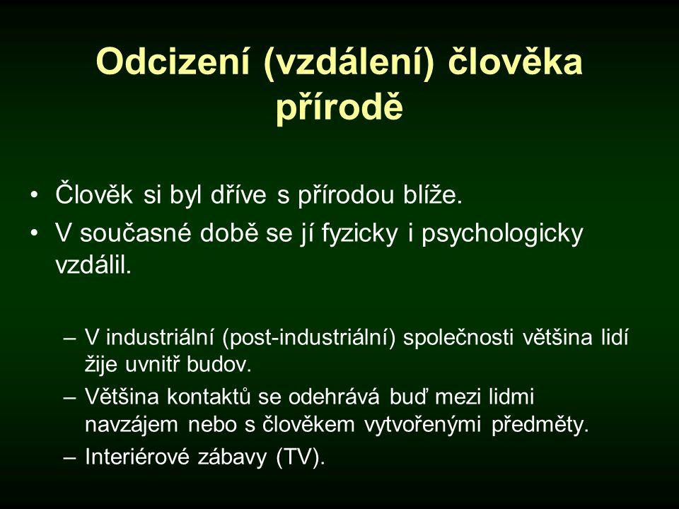 Podle ekopsychologů psychologické odcizení vede: (1) k ekologicky destruktivnímu chování.