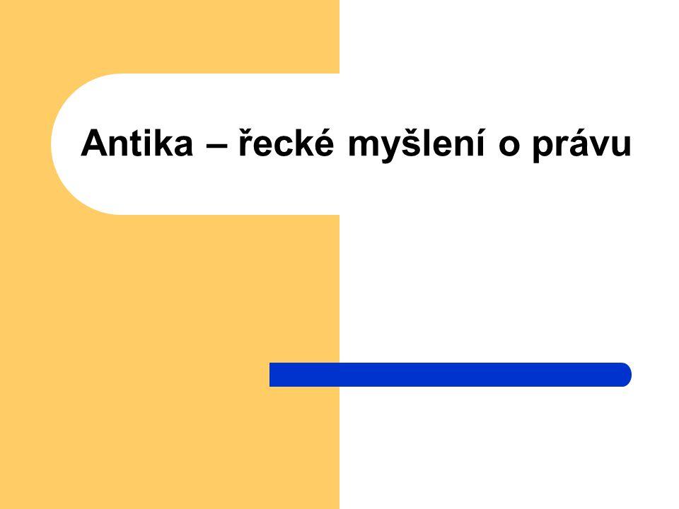 Antika – řecké myšlení o právu