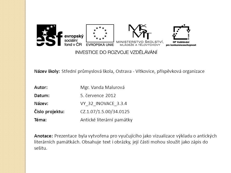 Název školy: Střední průmyslová škola, Ostrava - Vítkovice, příspěvková organizace Autor: Mgr. Vanda Malurová Datum: 5. července 2012 Název: VY_32_INO