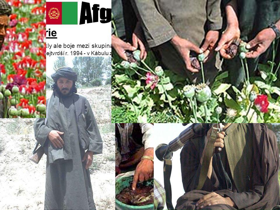 Historie –vypukly ale boje mezi skupinami mudžahidů nejtvrdší r. 1994 - v Kábulu zabito v boji mezi dvěma frakcemi na 10 000lidí 1996 převzalo nábožen