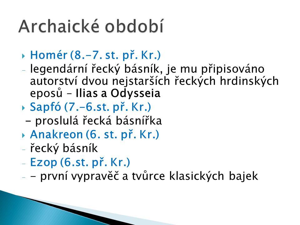  Aischylos - básník, dramatik.