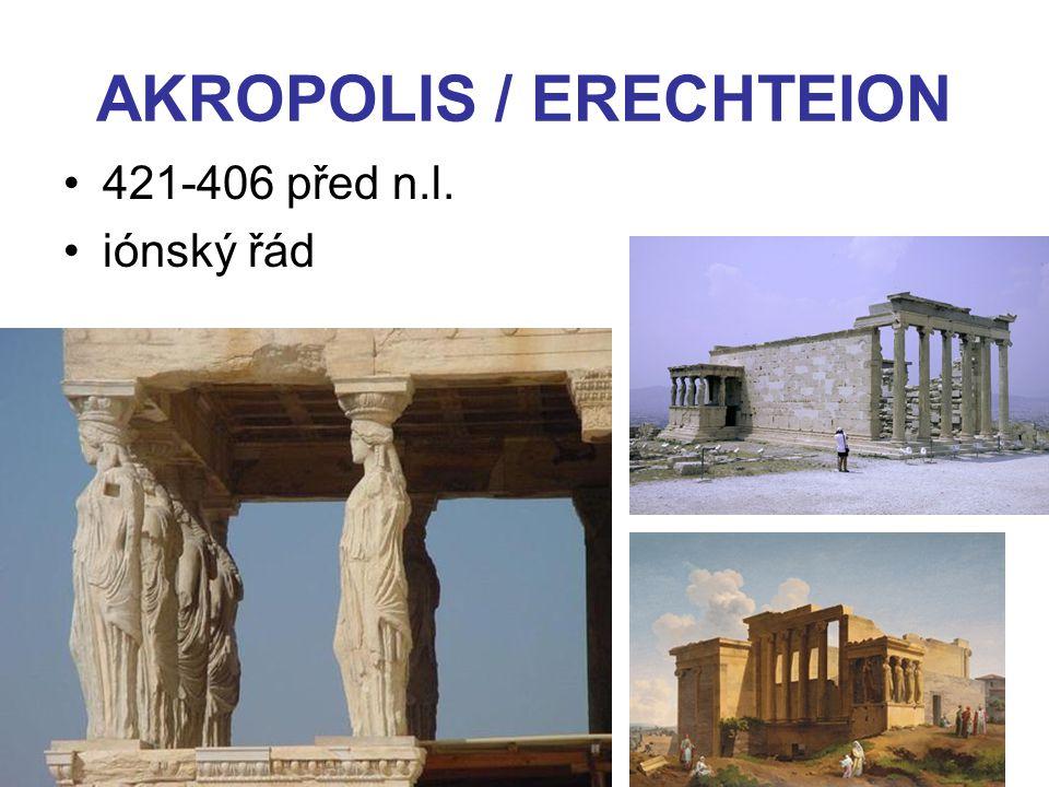AKROPOLIS / ERECHTEION 421-406 před n.l. iónský řád